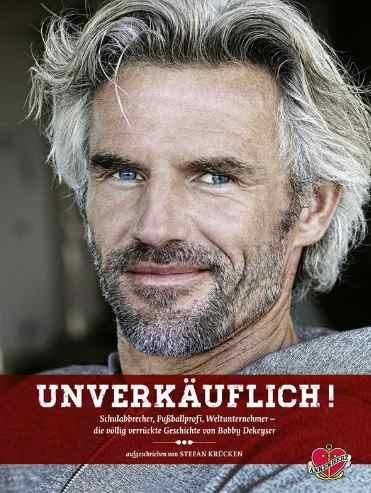"""""""Unverkäuflich"""" - Die mutmachende und inspirierende Geschichte von Bobby Dekeyser, aufgeschrieben von Stefan Krücken"""